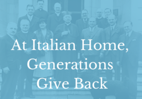 At Italian Home, Generations Give Back